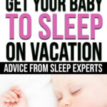 Get Baby to Sleep on Vacation