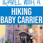 how to travel with a hiking baby carrier