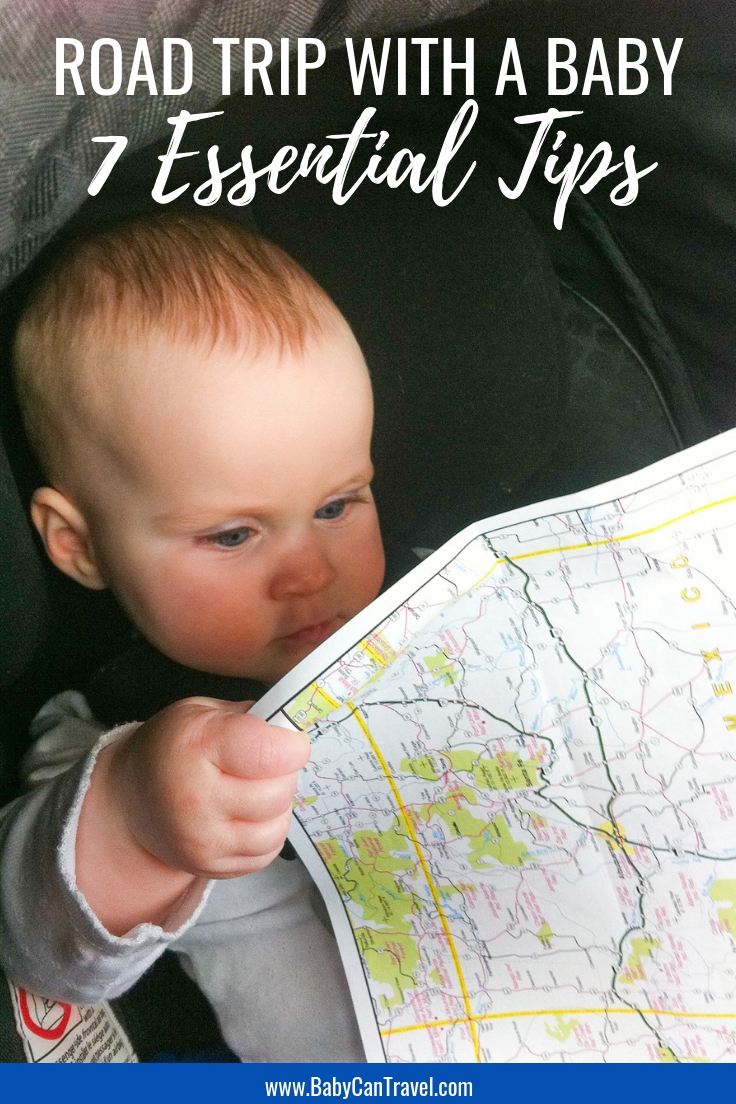 Road Trip with a Baby : 7 Essential Tips to Save Your Sanity! #travelwithbaby #roadtrip #baby #babytravel #traveltips #familytravel