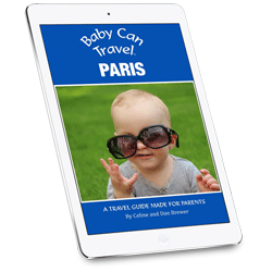 Baby Can Travel Paris Ebook Guide
