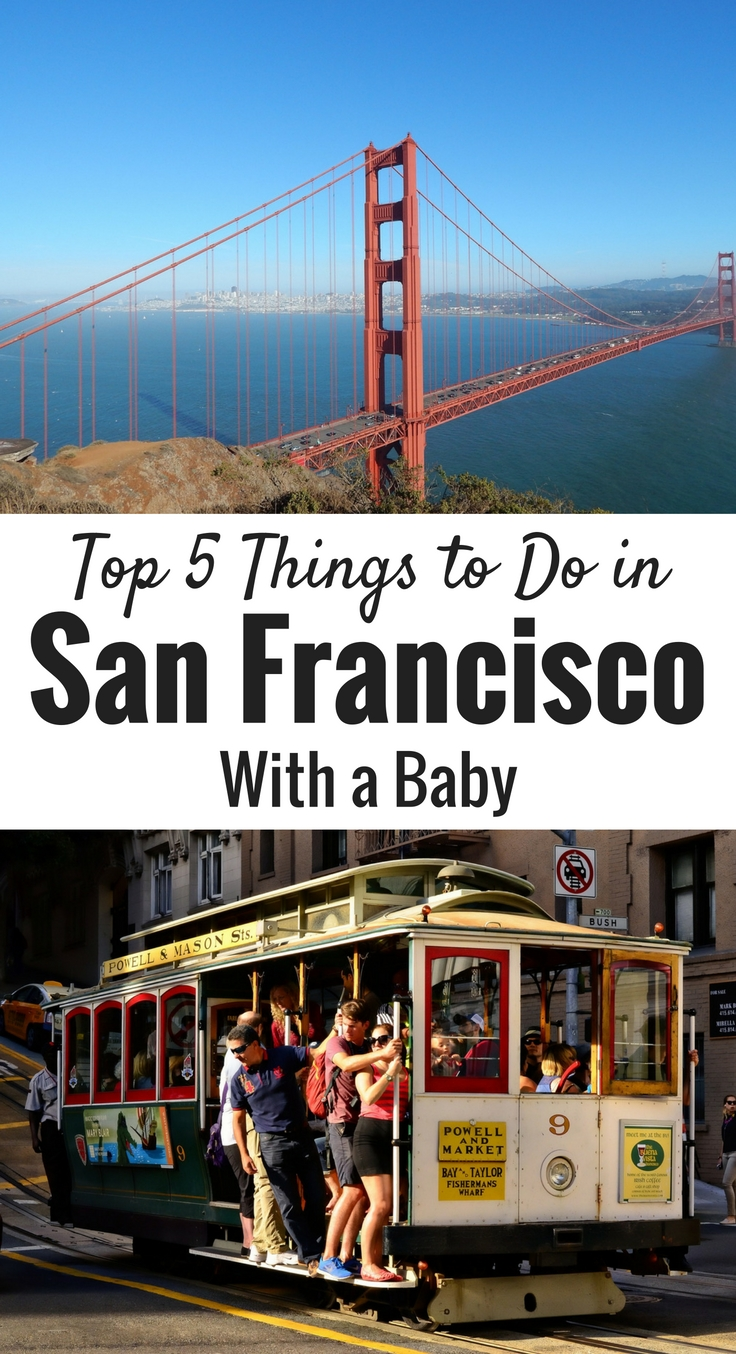 Top 5 Things to Do in San Francisco with a Baby. Read more at www.BabyCanTravel.com #babytravel #toddlertravel #familytravel #sanfrancisco #california