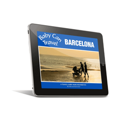 Baby Can Travel Barcelona Ebook Guide