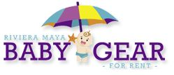 Maya Riviera Baby Equipment rentals