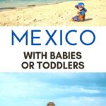 Mexico with a baby or toddler