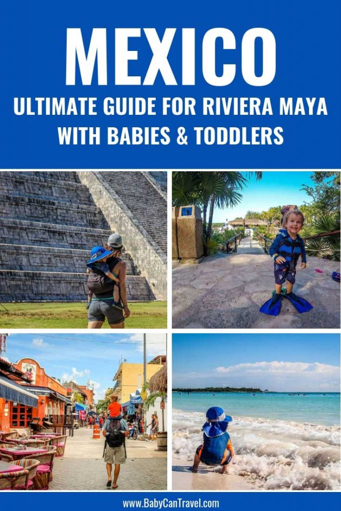 The ultimate guide to traveling to Riviera Maya with a baby or toddler. We cover everything you need to know about taking toddlers or babies to Mexico: from renting a car, where to stay, restaurants, best beaches and what to pack. || Toddler Travel Essentials for Mexico | What to Pack for Beach with Baby | Baby Travel Essentials for Mexico | Mexico with baby or toddler | Mayan Riviera with Toddlers | Best Beaches in Mayan Riviera | Visiting Ruins with Toddler | Chichen Itza | Tulum | Coba | Cenotes with baby or toddler |