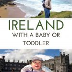 Ireland with a baby or toddler. Where to go, what to see and all the tips for Ireland with a toddler or baby! || Ireland with kids | Family travel | Travel with baby | Ireland with toddler | Ireland with baby | Baby Travel Tips | Dingle Peninsula | Cliffs of Moher | Blarney Castle | Dublin