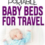Best Portable Baby Beds for Travel