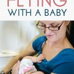 This Guide to Flying with Baby covers EVERYTHING you need to know! Flying with an infant, flying with a baby on lap, travel documents, packing and checklist for flying with baby, what to pack in carry on, flying with car seats, strollers and other baby equipment. This post is full of tips for flying with baby! #flyingwithbaby #packinglist #babytravel