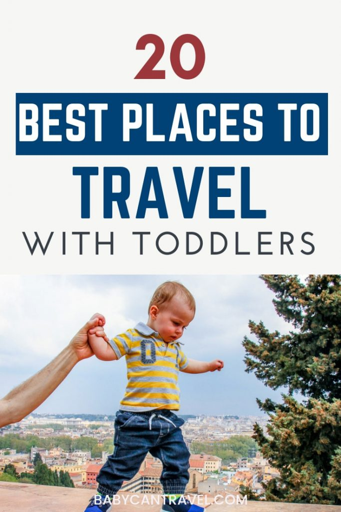 Toddler friendly holidays do exist! Get your inspiration for your vacations with toddlers from this list of 20+ places to go with toddlers. From beaches to cities, there's something for everyone! #toddlertravel #travelwithkids #placestotravel #disneywithtoddler #familytravel