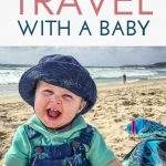 Where to travel with a baby? All the inspiration you need is here in this list of the best places to travel with a baby! #travelwithbaby #bestplacestotravel #babytravel #familytravel