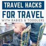 Baby and Toddler Travel Hacks