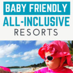 Need a real holiday? Don't miss these amazing baby and toddler friendly all inclusive resorts! Some of them even include a nanny assigned to your family for the duration of your stay! #babytravel #toddlertravel #allinclusive #mexico #dominicanrepublic #jamaica #turksandcaicos