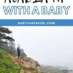 Bar Harbor & Acadia National Park with a Baby