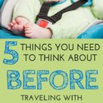image of baby in travel car seat with text overlay of 5 Things you need to Think about before traveling with car seats on airplanes