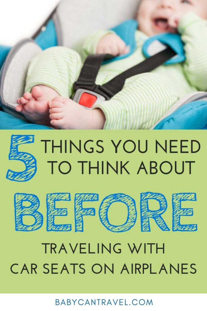 Flying with a Baby or Toddler? Here are 5 things you need to think about before traveling with car seats on airplanes!