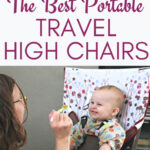 "baby in travel high chair with text overlay ""The Best Portable Travel High Chairs"""