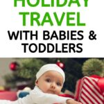 image of baby at christmas with text overlay - Best tips for holiday travel with babies & toddlers