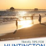 Huntington Beach California with a Toddler