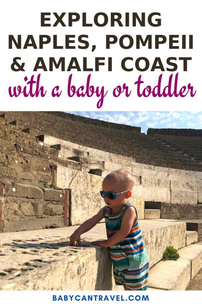 image of a toddler at Pompeii Italy with text overlay of Exploring Naples, Pompeii and Amalfi Coast with a baby or toddler