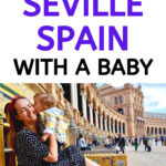 image of mother and baby in Seville Spain Plaza de Espana with text overlay of Best Tips for Seville Spain with a Baby
