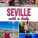 Travel tips for Seville Spain with a Baby