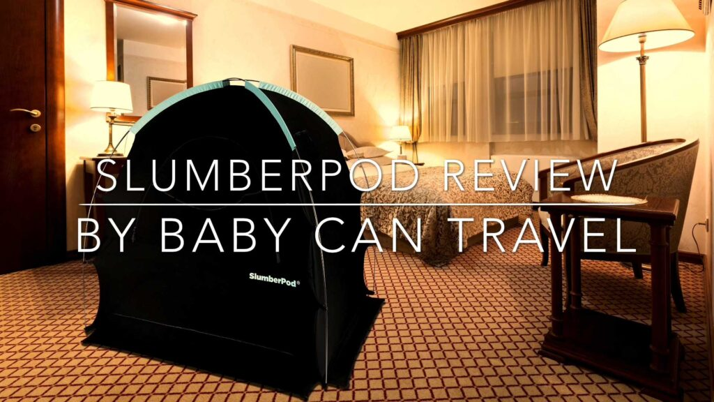 Image of Slumberpod in Hotel room with text overlay of Slumberpod review by Baby Can Travel