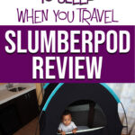 image of baby in slumberpod with text overlay of get your baby to sleep when you travel slumberpod review