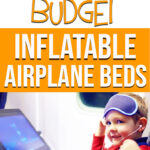 Image of boy on airplane with text overlay of Best Budget Inflatable Airplane Beds