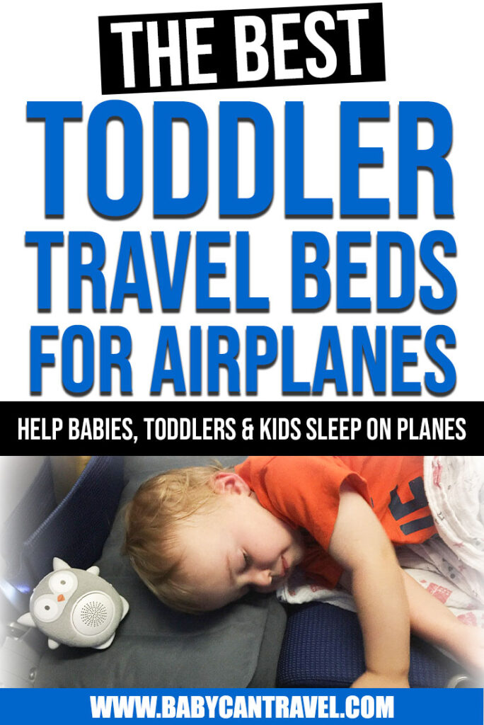 Image of toddler sleeping on inflatable airplane bed for toddlers with text overlay of The Best Toddler Travel Beds for Airplanes: Help Babies, Toddlers and Kids Sleep on Planes