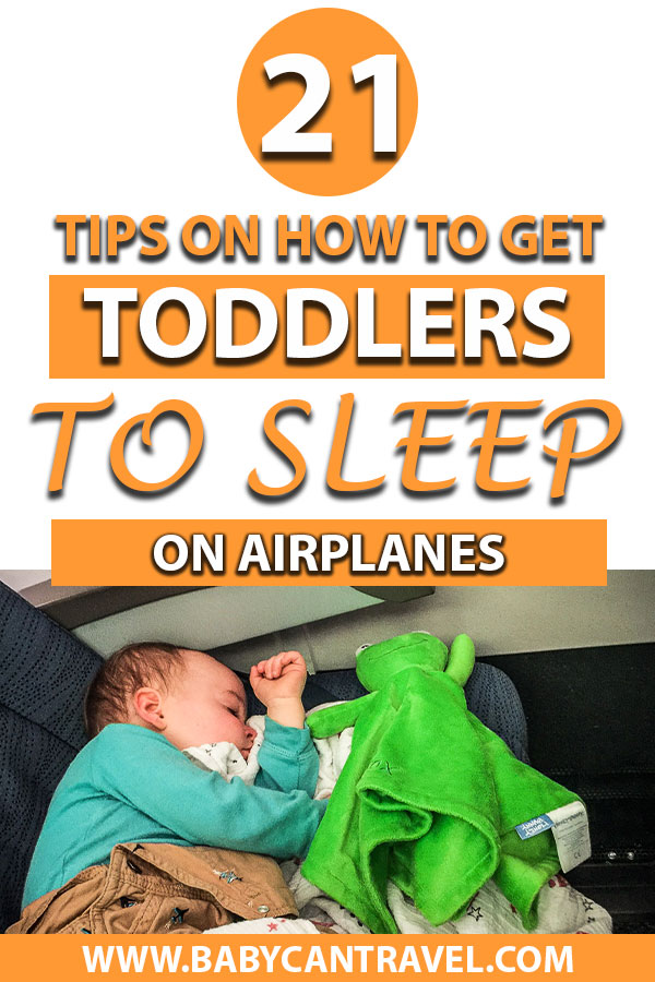image of toddler sleeping on plane with text overlay of 21 tips on how to get toddles to sleep on airplanes
