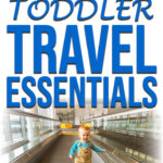 Image of a toddler running at airport with text overlay of Top 10 Toddler Travel Essentials