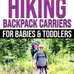Best Hiking Backpack Carriers for Toddlers and Babies