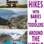 Best Hikes with Babies or Toddlers Around the World