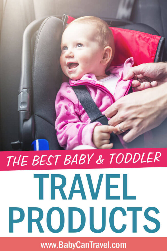 Best Toddler and Baby Travel Products